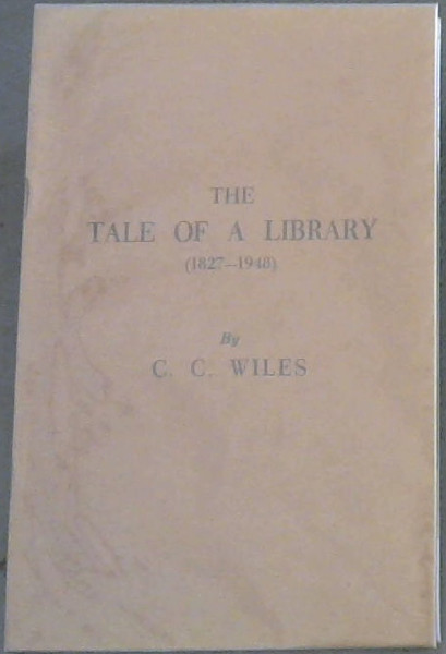 Image for The Tale of a Library (1827-1948)