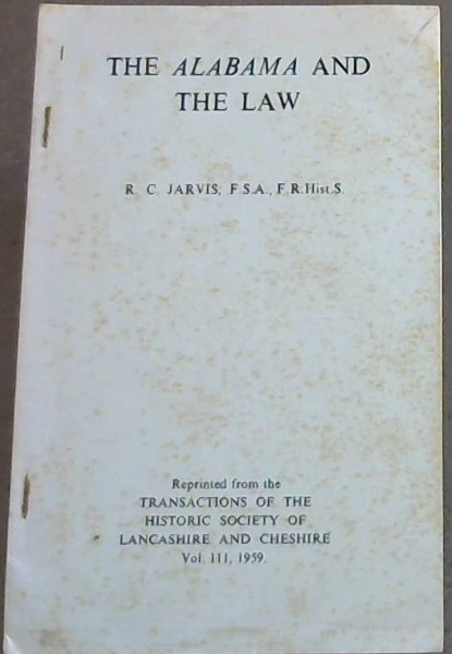 Image for The Alabama and the Law, reprinted  from the Transactions of the Historic Society of Lancashire and Cheshire Vol. 3, 1959