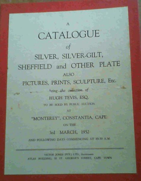 Image for A Catalogue of Silver, Silver-Gilt, Sheffield and Other Plate, Pictures etc being the collection of Hugh Tevis, Esq