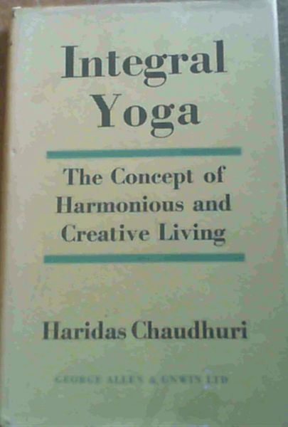 Image for Integral Yoga : the Concept of Harmonious and Creative Living