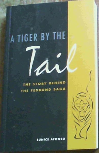 Image for A Tiger By The Tail : The Story Behind The Fedbond Saga