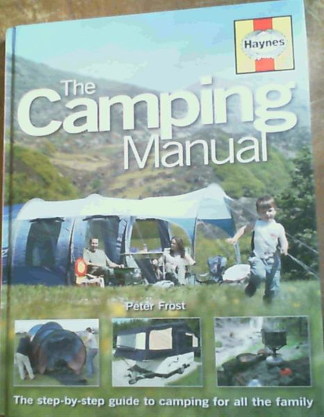 Image for The Camping Manual: The Step-by-step Guide to Camping for All the Family