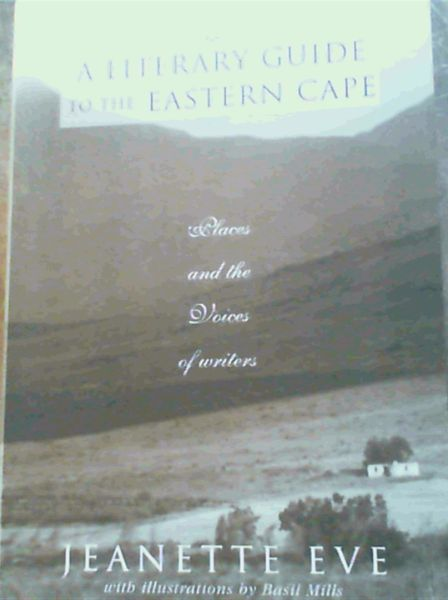 Image for A Literary Guide to the Eastern Cape: Places and the Voices of Writers