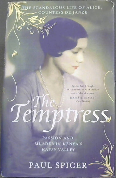 Image for The Temptress: The scandalous life of Alice, Countess de Janze