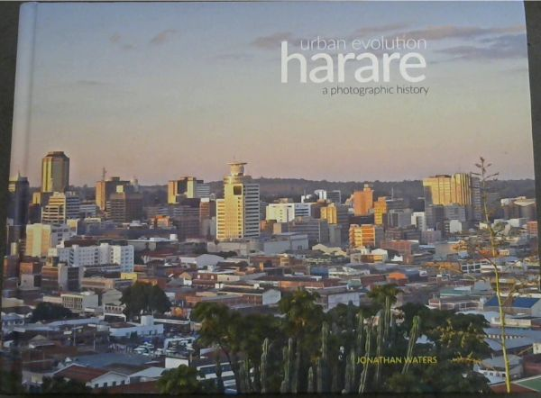 Image for Harare: Urban Evolution - a photographic history