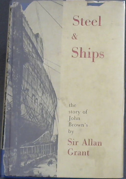 Image for Steel & Ships - The Hisory of John Brown's