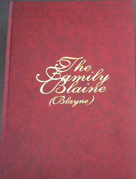 Image for The Family Blaine (Blayne) : A Genealogy