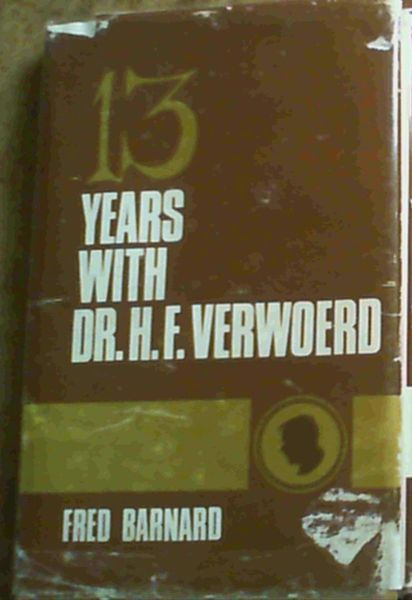 Image for 13 Years With Dr. H.F. Verwoerd