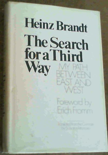 Image for The Search for a Third Way : My Path Between East and West