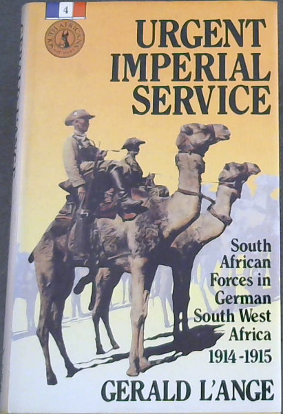 Image for Urgent Imperial Service: South African Forces in German South West Africa, 1914-15 (South Africans at War)