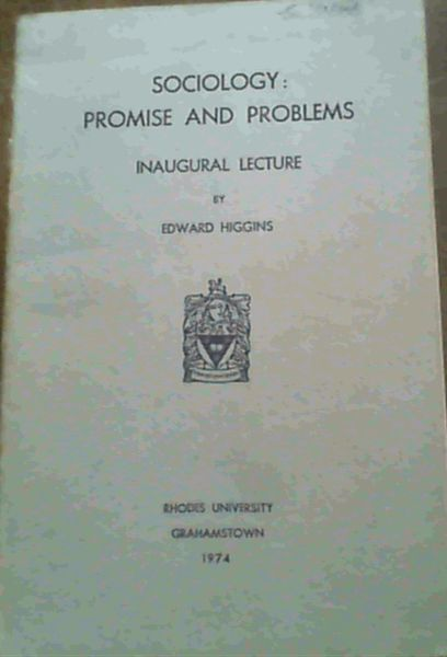 Image for Sociology, promise and problems: Inaugural lecture delivered at Rhodes University on 11th June, 1974