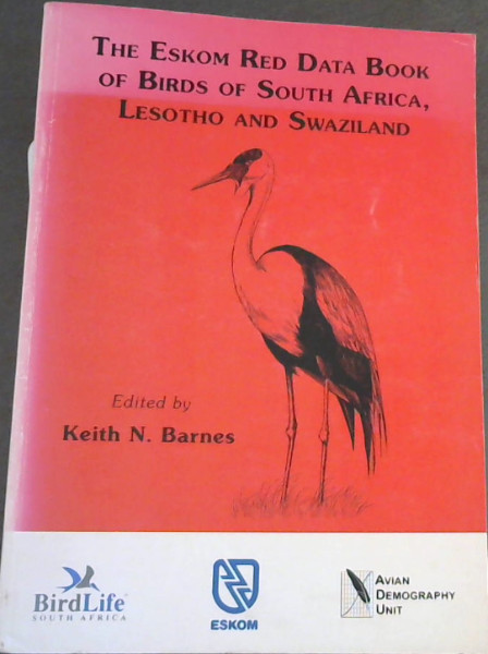 Image for The Eskom Red Data Book of Birds of South Africa, Lesotho and Swaziland
