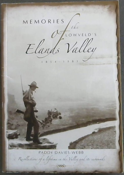 Image for MEMORIES OF the LOWVELD'S Elands Valley 1854 -1983 (Recollections of a lifetime in the Valley and its surrounds)