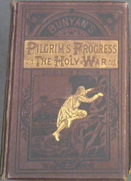 Image for The Pilgrim's Progress; and the Holy War  [Excelsior Edition]