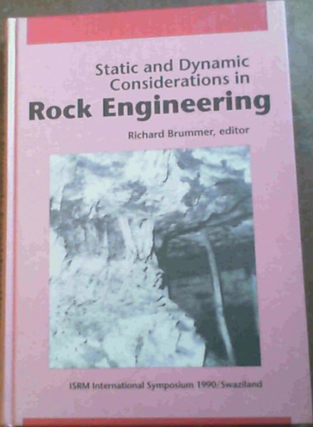 Image for Static and Dynamic Considerations in Rock Engineering: Proceedings of the ISRM International Symposium on Static and Dynamic Considerations in Rock Engineering, Swaziland / 10-12 September 1990