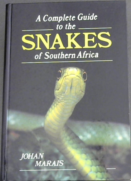 Image for A complete guide to the snakes of Southern Africa