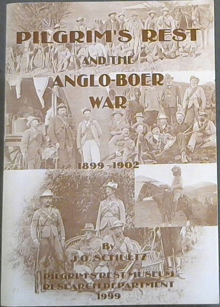 Image for Pilgrim's Rest and the Anglo-Boer War 1899-1902