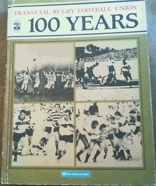 Image for Transvaal Rugby Football Union 100 Years