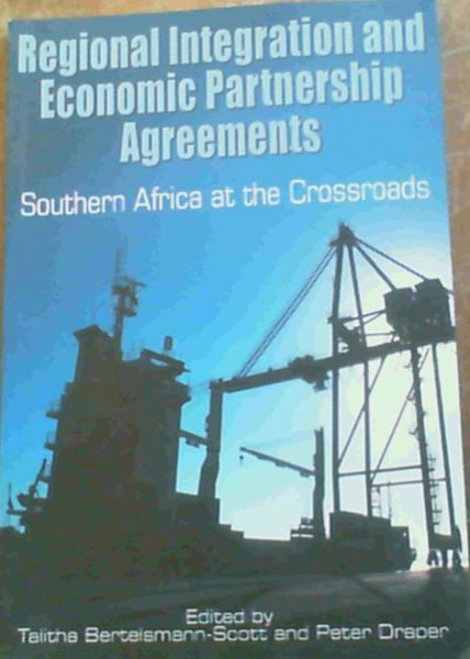 Image for Regional Integration and Economic Partnership Agreements : Southern Africa at the Crossroads