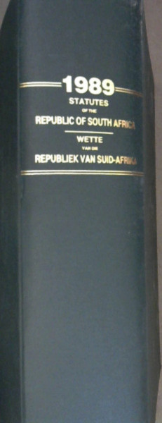 Image for Statutes of the Republic of South Africa 1989 / Wette van die Republiek van Suid-Afrika 1989 : Staatskoerant van die Republiek van Suid-Afrika - Kaapstad, 8 Maart 1989 - Vol 285, No 11734 -  23 Junie 1989 Vol 288, No 11974 / Republic of South Africa Government Gazette Cape Town, 8 March 1986 - Vol 285, No 11734 - 23 June 1989 - Vol 288, No 11974