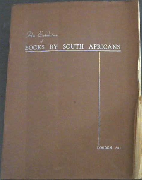 Image for An Exhibition of Books by South Africans - to be opened by Her Majesty Queen Mary in the Reading Room at South Africa House, London on February 11th, 1947