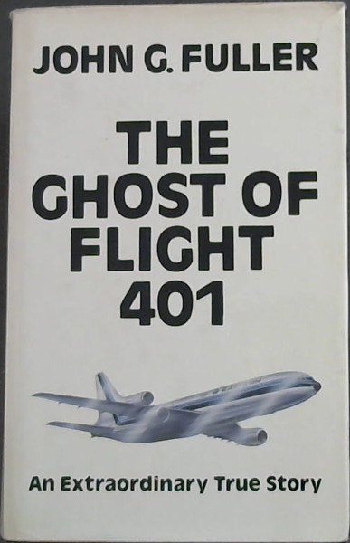 Image for THE GHOST OF FLIGHT 401 - An Extraordinary True Story