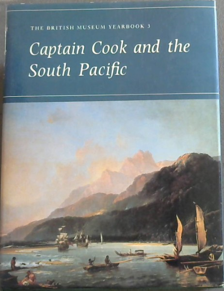 Image for Captain Cook and the South Pacific (British Museum yearbook ; 3)