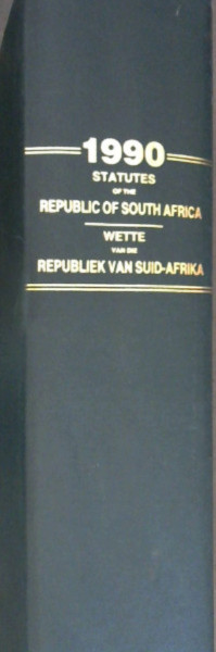 Image for Statutes of the Republic of South Africa 1990 / Wette van die Republiek van Suid-Afrika 1990 : Staatskoerant van die Republiek van Suid-Afrika - Kaapstad, 9 Maart 1990 - Vol 297, No 12330 -  13 July 1990 - Vol 301, No 12642 / Republic of South Africa Government Gazette Cape Town, 9 March 1990 - Vol 297, No 12330 - Vol 301, No 12642