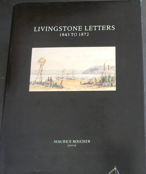 Image for Livingstone Letters, 1843 to 1872: David Livingstone correspondence in the Brenthurst Library, Johannesburg (Brenthurst second series)