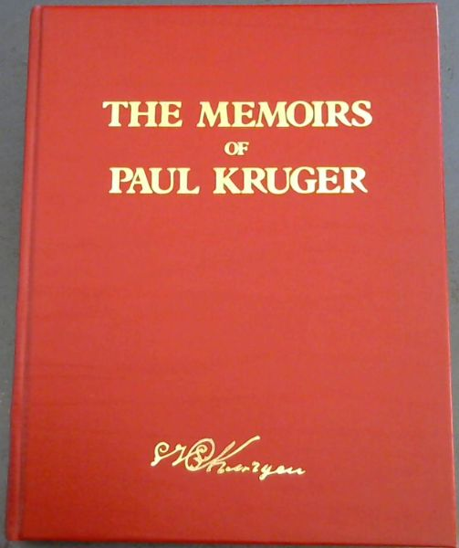 Image for The Memoirs of Paul Kruger: Two volumes published in one as told by Himself to H.C. Bredell and Piet Grobler