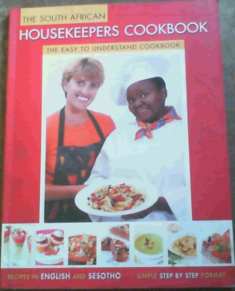 Image for The South African Housekeepers Cookbook; The Easy To Understand Cookbook
