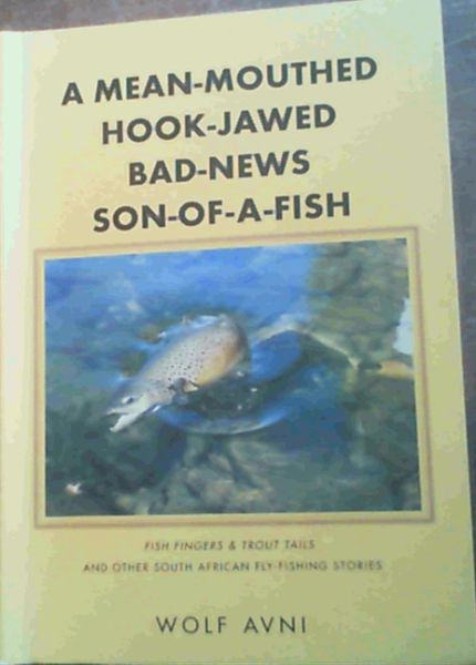 Image for A Mean-mouthed, Hook-jawed, Bad News Son-of-a-fish