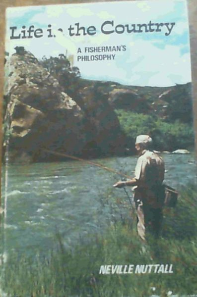 Image for Life in the Country : A Fisherman's Philosophy