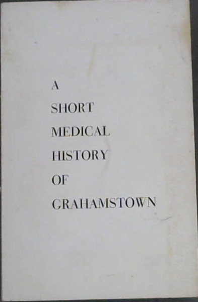 Image for A Short Medical History of Grahamstown