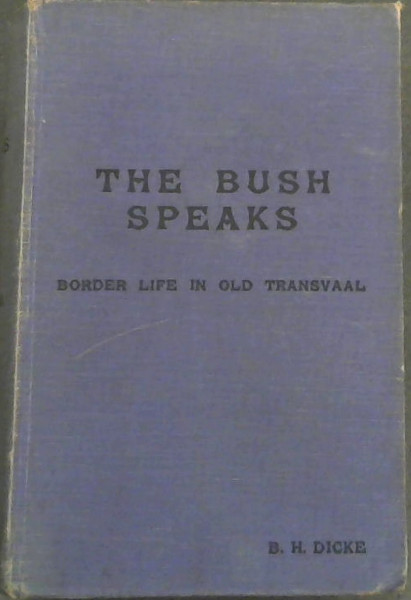 Image for The Bush Speaks.  Border Life in Old Transvaal