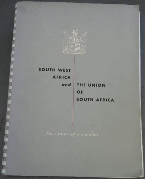 Image for South  West  Africa  &  The  Union  Of  South  Africa