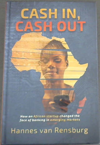 Image for Cash In, Cash Out - How an African startup changed the face of banking in emerging markets
