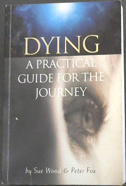 Image for Dying: A Practical Guide for the Journey