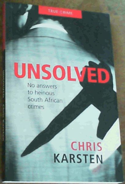 Image for Unsolved : No Answers to Heinous South African Crimes