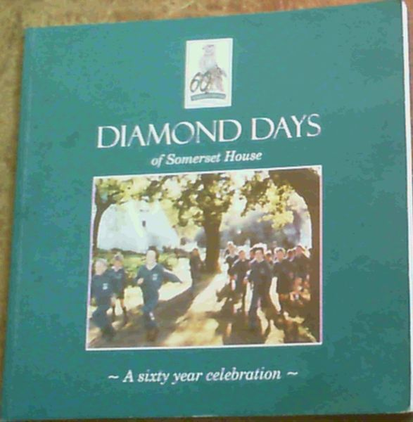 Image for Diamond Days of Somerset House : A Sixty Year Celebration 1948-2008