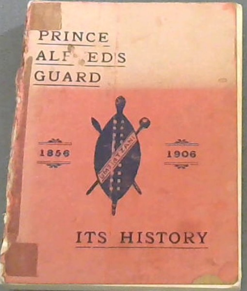 Image for Prince Alfred's Guard: Its History - 1856-1906 - With Notes Relating to the Volunteer Movement in Port Elizabeth