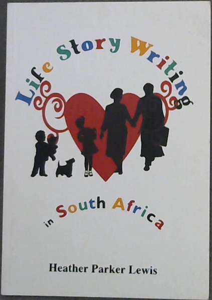 Image for Life Story Writing in South Africa ( an alternative, practical, illustrated guide)
