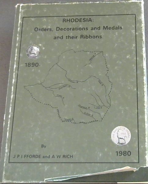 Image for Rhodesia : Orders, Decorations and Medals and their Ribbons 1890 - 1980