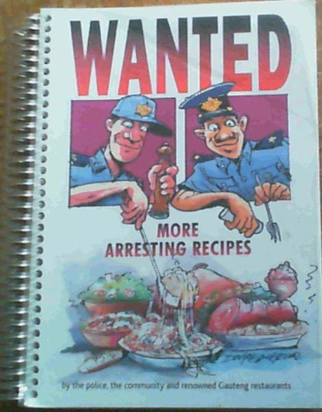 Image for Wanted: More Arresting Recipes
