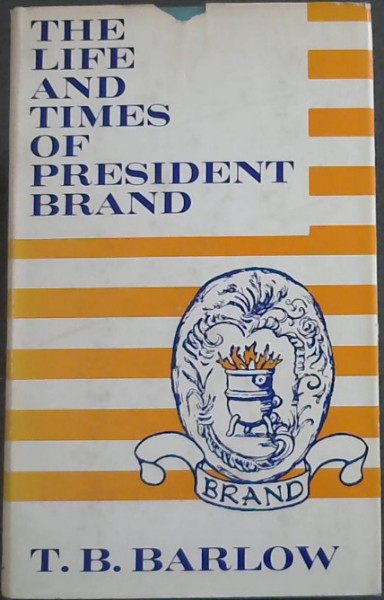 Image for President Brand and his times,