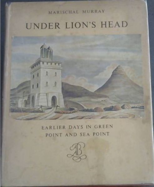 Image for Under Lion's Head : Earlier Days in Green Point and Sea Point