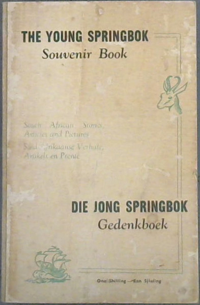 Image for The Young Springbok Souvenir Book / Die Jong Springbok Gedenkboek - South African Stories, Articles and Pictures / Suid-Afrikaanse Verhale, Artikels en Prente