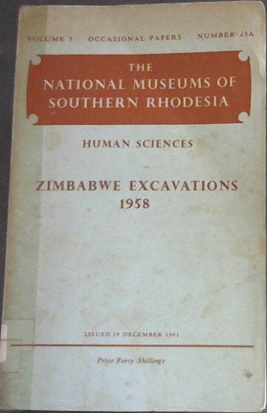 Image for Zimbabwe Excavations 1958 - The National Museums of Southern Rhodesia - Volume 3 - Occasional papers - Number 23A