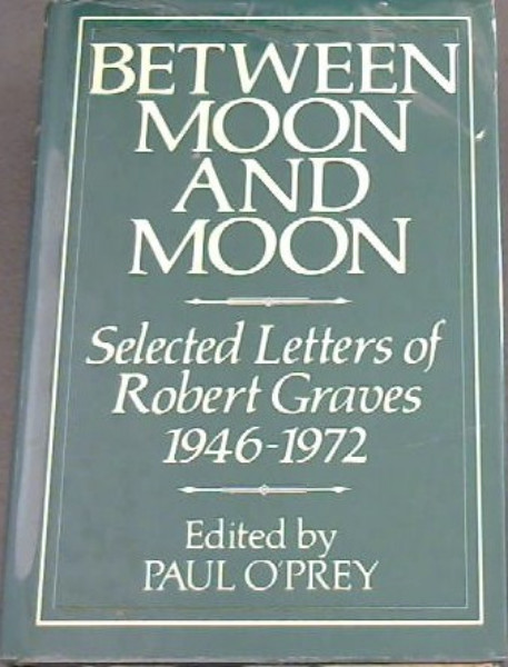 Image for Between Moon and Moon (Selected Letters: 1946-1972)
