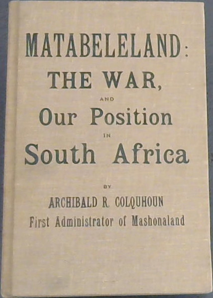 Image for Matabeleland : the War, and Our Position in South Africa (The State Library / Die Staatsbiblioteek Pretoria Reprints / Herdrukke No 40)
